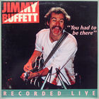 "2LP Jimmy Buffett - ""You Had To Be There"" - Recorded Live (1978) Classic Rock"