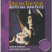 Dream Theater - Official Bootleg: When Dream And Day Reunite (2005, Audio CD)