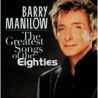 Barry Manilow - The Greatest Songs of the Eighties (2008)