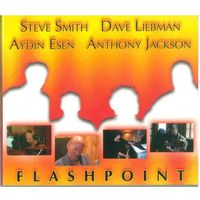CD Steve Smith - Dave Liebman - Aydin Esen - Anthony Jackson - Flashpoint (2005) Fusion