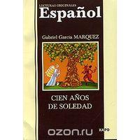 Marquez. Cien Anos De Soledad/ Сто лет одиночества. На испанском языке