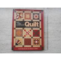 Пэчворк. Let's make a patchwork quilt. J. Mac Donald, M. H.Shafer Альбомный формат, шикарное издание
