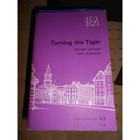 Taming the Tiger: Essay in the Economic Theory and Political Economy of Indexation to Mitigate the Consequences of and Slow Down Inflation (Hobart Papers)