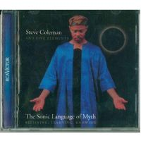 CD Steve Coleman And Five Elements - The Sonic Language Of Myth (Believing, Learning, Knowing) (1999)
