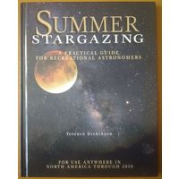 Summer stargazing. Terence Dickinson.
