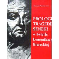 Prologi tragedii Seneki w swietle komunikacji literackej. (на польском)