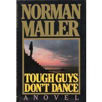 Norman Mailer. Tough Guys Don't Dance
