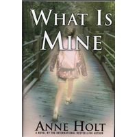 Anne Holt. What Is Mine
