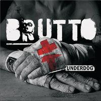BRUTTO (ex-Ляпис Трубецкой) - Underdog