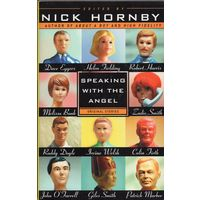 Nick Hornby (ed). Speaking with the Angel (Original Stories)
