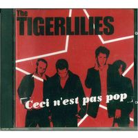 CD The Tigerlilies - Ceci N'est Ces Pop (2003) Post-Punk