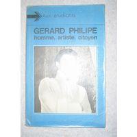 Gerard Philipe:homme,artiste,citoyen(на французском языке).