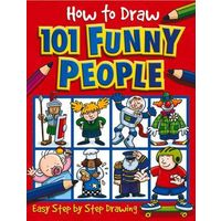 How to Draw 101 Funny People (5+)