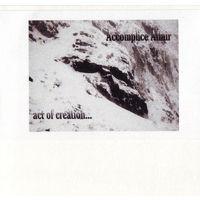 "Accomplice Affair ""Act Of Creation..."" Digisleeve-CDr"