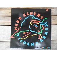 Herb Alpert / Tijuana Brass - Bullish - A&M, USA - 1984 г.