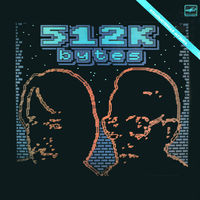 LP Андрей Родионов & Борис Тихомиров - 512 Кбайт - Компьютерная Музыка (1988)