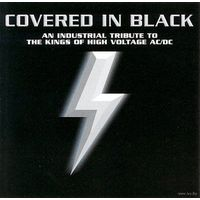 "Covered In Black - CD "" an industrial tribute to the kings of high voltage AC/DC""  1997 /  made in USA"