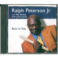CD Ralph Peterson Jr And The Fo'tet - Back To Stay (1999)