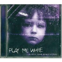 CD Sleepy Town Manufacture - Play Me While (28 Apr 2005) Leftfield, IDM, Ambient